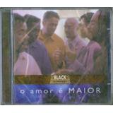 Cd Black Singers   O Amor É Maior [original]